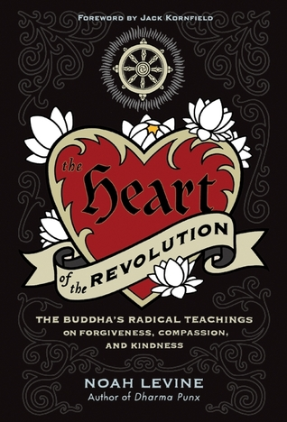 The Heart of the Revolution by Noah Levine