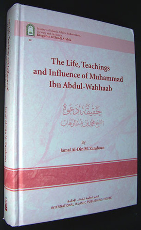 The Life, Teachings And Influence Of Muhammad Ibn Abdul Wahhaab