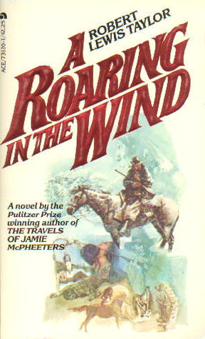 A Roaring in the Wind by Robert Lewis Taylor