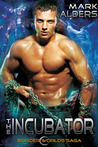 The Incubator (Border Worlds Saga, #3)