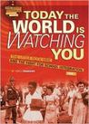 Today the World Is Watching You: The Little Rock Nine and the Fight for School Integration, 1957
