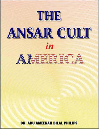 The Ansar Cult in America by Abu Ameenah Bilal Philips