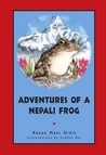 Adventures of a Nepali Frog by Kanak Mani Dixit