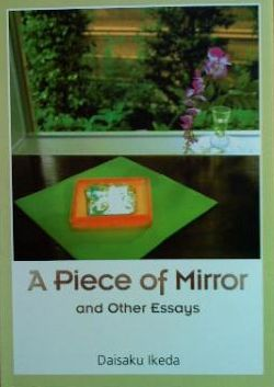 A Piece of Mirror and Other Essays by Daisaku Ikeda
