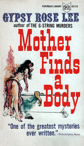 Mother Finds A body by Gypsy Rose Lee