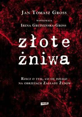 Złote żniwa by Jan Tomasz Gross