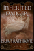 Inherited Danger (The Dawning of Power, #2)