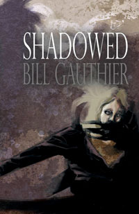 Shadowed by Bill Gauthier