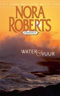 Water & vuur by Nora Roberts