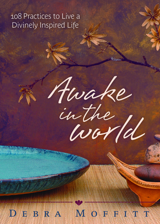 Awake in the World by Debra A. Moffitt
