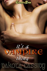 It's A Vampire Thing by Dakota Cassidy