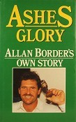 Ashes Glory: Allan Border's Own Story