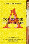Top of the Feud Chain (Alphas, #4)
