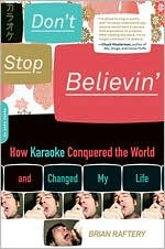 Don't Stop Believin': How Karaoke Conquered the World and Changed My Life
