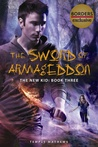 The Sword of Armageddon (The New Kid, #3)