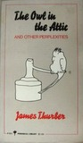 The Owl In The Attic And Other Perplexities by James Thurber