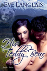 His Teddy Bear by Eve Langlais