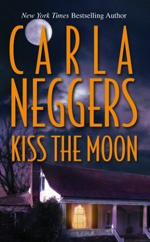 Kiss the Moon by Carla Neggers