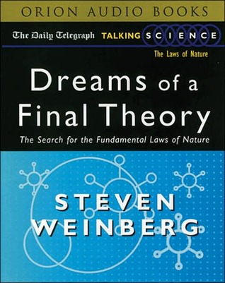 Dreams of a Final Theory: Search for the Ultimate Laws of Nature
