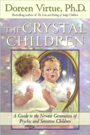 The Crystal Children: A Guide to the Newest Generation of Psychic and Sensitive Children