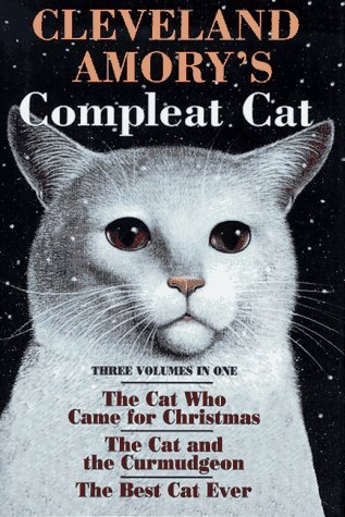 The Best Cat Ever/ The Cat Who Came For Christmas/ The Cat and the Curmudgeon