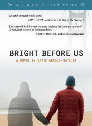 Bright Before Us by Katie Arnold-Ratliff