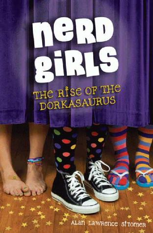 The Rise of the Dorkasaurus (Nerd Girls, #1)