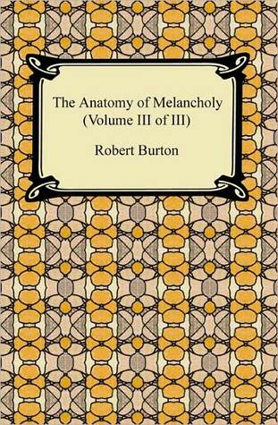The Anatomy Of Melancholy (Volume Iii Of Iii)