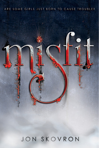 Misfit by Jon Skovron