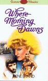 Where Morning Dawns by Irene Brand