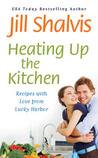 Heating Up the Kitchen: Recipes with Love from Lucky Harbor (Lucky Harbor #2.4)