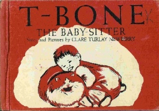 T Bone, The Baby Sitter by Clare Turlay Newberry