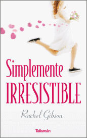 Simplemente irresistible by Rachel Gibson