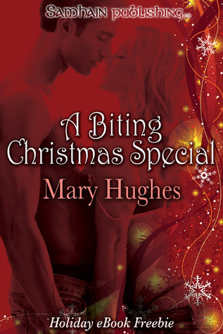 A Biting Christmas Special by Mary Hughes