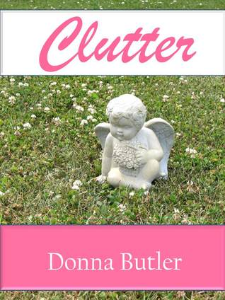 Clutter by Donna Butler