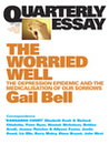 The Worried Well: The Depression Epidemic and the Medicalisation of Our Sorrows