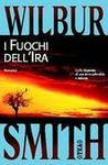 I fuochi dell'ira by Wilbur Smith
