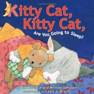 Kitty Cat, Kitty Cat, Are You Going to Sleep? by Bill Martin Jr.