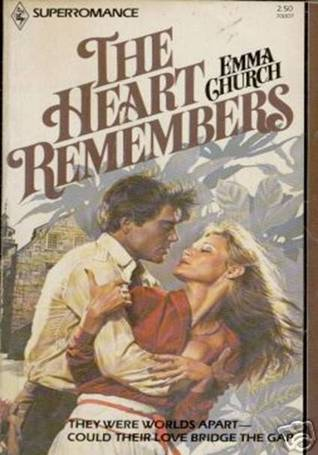 The Heart Remembers by Emma Church