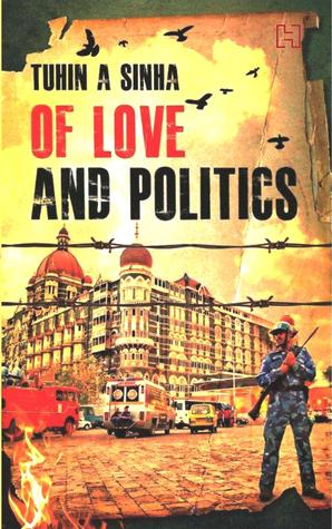 Of Love And Politics by Tuhin A. Sinha