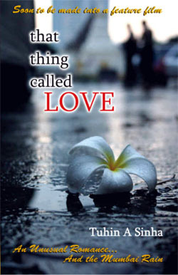 That Thing Called Love by Tuhin A. Sinha