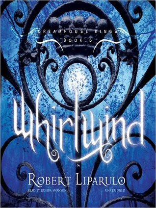 Whirlwind: Dreamhouse Kings Series, Book 5