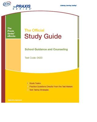 The Official Study Guide School Guidance and Counseling Test Code 0420