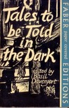 Tales to be Told in the Dark by Basil Davenport