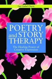 Poetry and Story Therapy by Geri Giebel Chavis