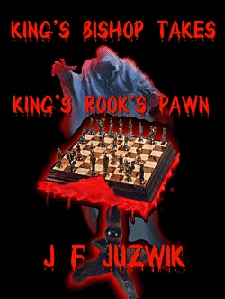 King's Bishop Takes King's Rook's Pawn by J.F. Juzwik