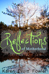 Reflections on Motherhood
