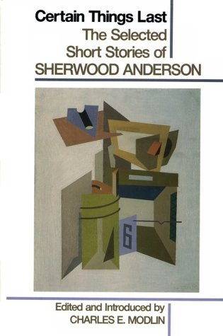 Certain Things Last by Sherwood Anderson