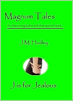 Magnum Tales ~ J is for Jealous