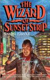 The Wizard of Sunset Strip (Wizard, #3)